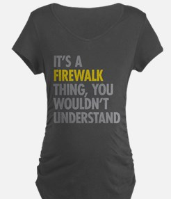 Its A Firewalk Thing T-Shirt