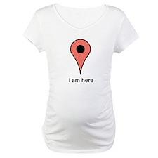 I am Here Shirt