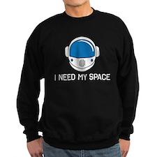I Need My Space Sweatshirt