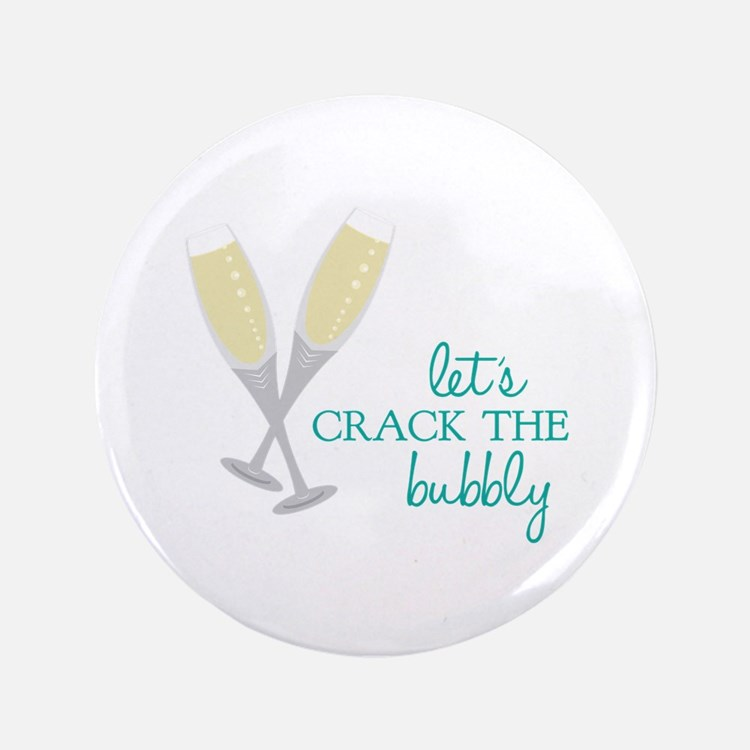 """Crack the Bubbly 3.5"""" Button"""