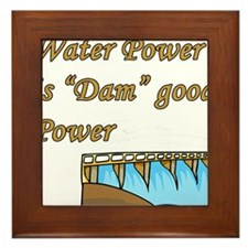 water power is dam good power.png Framed Tile