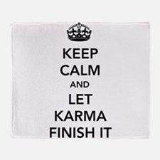 Keep Calm And Let Karma Finish It Throw Blanket