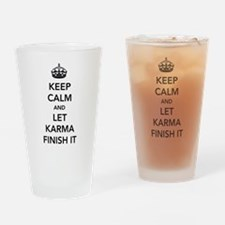 Keep Calm And Let Karma Finish It Drinking Glass
