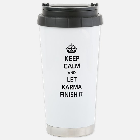 Keep Calm And Let Karma Finish It Travel Mug