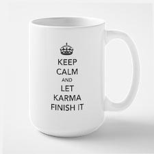 Keep Calm And Let Karma Finish It Mugs