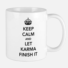 Keep Calm And Let Karma Finish It Mugs