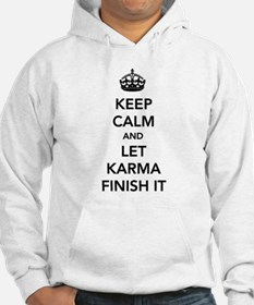 Keep Calm And Let Karma Finish It Hoodie