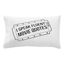 I Speak Fluent Movie Quotes Pillow Case