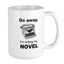 Go away. I'm writing my novel. Mugs