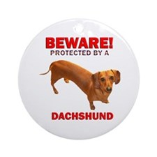 Beware Protected by a Dachshund Ornament (Round)