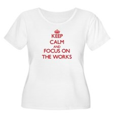 Keep Calm and focus on The Works Plus Size T-Shirt