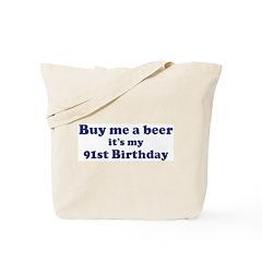 Buy me a beer: My 91st Birthd Tote Bag