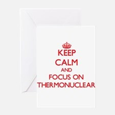 Keep Calm and focus on Thermonuclear Greeting Card
