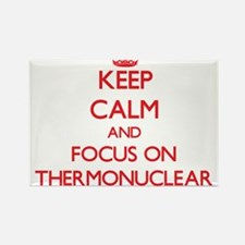 Keep Calm and focus on Thermonuclear Magnets