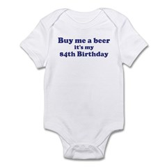 Buy me a beer: My 84th Birthd Infant Bodysuit