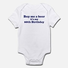 Buy me a beer: My 80th Birthd Infant Bodysuit