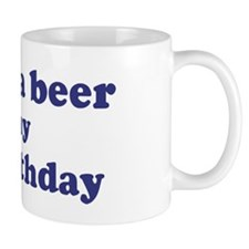 Buy me a beer: My 77th Birthd Mug