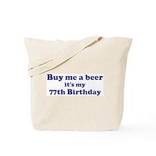 Buy me a beer: My 77th Birthd Tote Bag