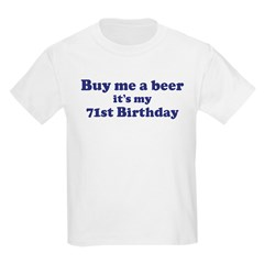 Buy me a beer: My 71st Birthd T-Shirt