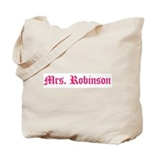 Mrs. Robinson  Tote Bag