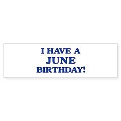 June birthday Bumper Bumper Sticker