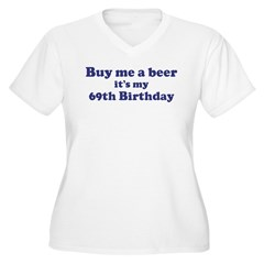Buy me a beer: My 69th Birthd T-Shirt