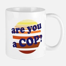 Are You a Cop? Mugs