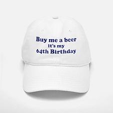 Buy me a beer: My 64th Birthd Cap
