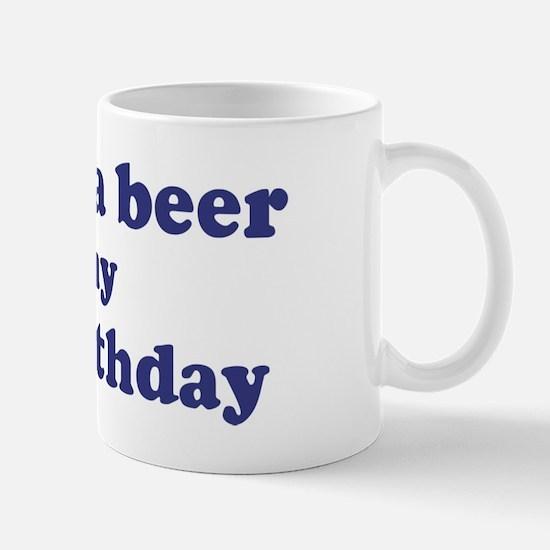 Buy me a beer: My 64th Birthd Mug
