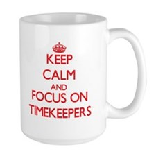 Keep Calm and focus on Timekeepers Mugs