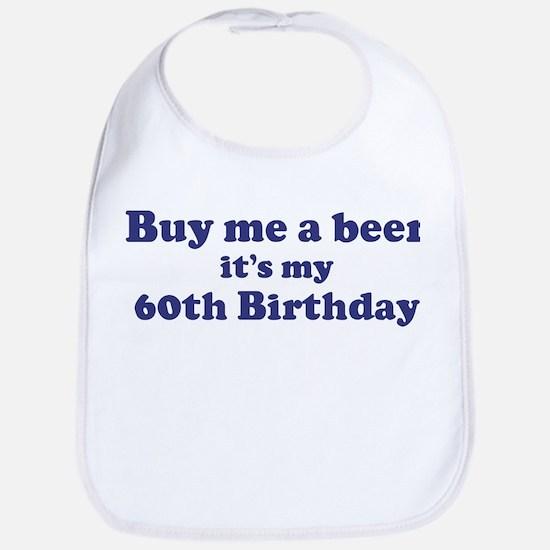 Buy me a beer: My 60th Birthd Bib