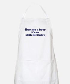 Buy me a beer: My 60th Birthd BBQ Apron