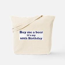 Buy me a beer: My 60th Birthd Tote Bag