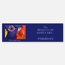 """The Beauty of God's Art- Parrot"" Bumper Bumper Bumper Sticker"