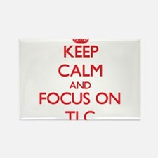 Keep Calm and focus on Tlc Magnets