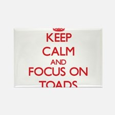 Keep Calm and focus on Toads Magnets