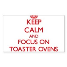 Keep Calm and focus on Toaster Ovens Decal