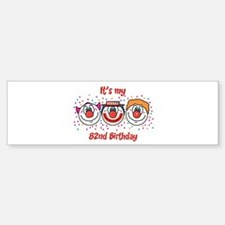 Its my 82nd Birthday (Clown) Bumper Bumper Bumper Sticker