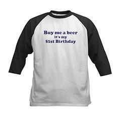 Buy me a beer: My 51st Birthd Tee