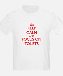 Keep Calm and focus on Toilets T-Shirt