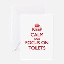 Keep Calm and focus on Toilets Greeting Cards