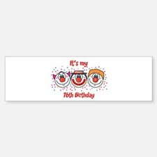 Its my 76th Birthday (Clown) Bumper Bumper Bumper Sticker