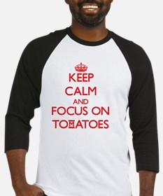 Keep Calm and focus on Tomatoes Baseball Jersey