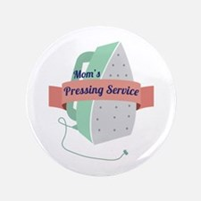 "Mom's Pressing Service 3.5"" Button"