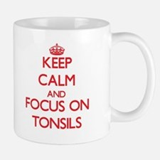 Keep Calm and focus on Tonsils Mugs