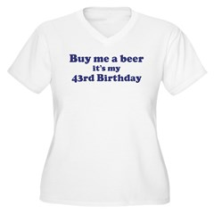 Buy me a beer: My 43rd Birthd T-Shirt