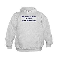 Buy me a beer: My 43rd Birthd Hoodie