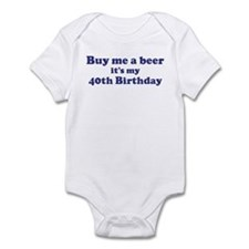 Buy me a beer: My 40th Birthd Infant Bodysuit