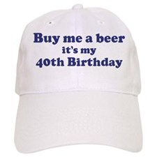 Buy me a beer: My 40th Birthd Hat