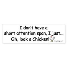 Short Attention Span Chicken Bumper Sticker